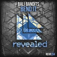 Bali Bandits - Bend It [OUT NOW!] by Revealed Recordings on SoundCloud
