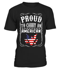 Proud To Carry American T-Shirt