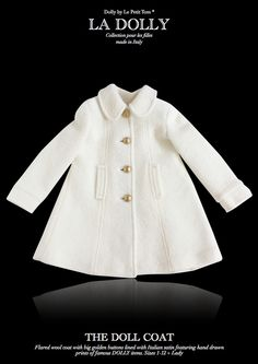 LA DOLLY made in Italy 'the DOLL COAT' off-white The DOLL COAT is a beautiful flared coat crafted from 100% wool with big golden buttons and lined with our Dolly signature lining  featuring hand drawn prints of famous DOLLY items on Italian satin. Size 1-10 + lady.