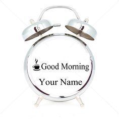 Write Your Name On Good Morning Wishes Clock Pictures