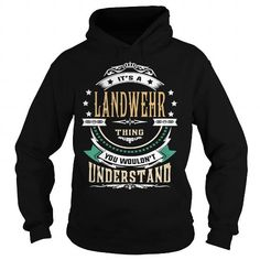 Awesome Tee LANDWEHR  Its a LANDWEHR Thing You Wouldnt Understand  T Shirt Hoodie Hoodies YearName Birthday Shirts & Tees