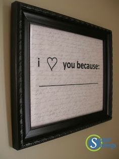 """Super Savings: Easy Valentine's Day gift -- """"I love you because ____"""" frame tutorial.....Pinterest inspired and only cost $1.18!"""
