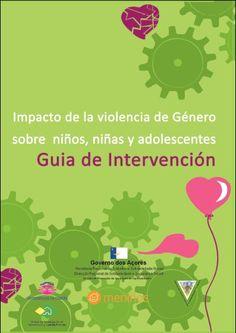 Impacto de la violencia de género sobre niños, niñas y adolescentes = Impacto da violência conjugal sobre crianças e jovens : guía de intervención / [autores, Cristina Muñiz de la Peña ... et al.]: http://kmelot.biblioteca.udc.es/record=b1541585~S1*gag