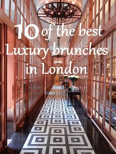10 of the best luxury London brunches (I've tried so far...) | Adventures of a…
