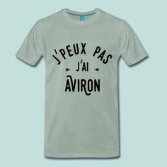T-shirt Premium Homme j'peux pas j'ai aviron