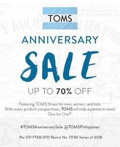 Check out TOMS Foundry Anniversary Sale!  Enjoy up to 70% OFF on selected TOMS footwear!  Promo valid until August 14, 2016.  http://mypromo.com.ph/