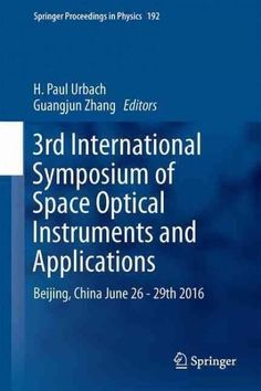 3rd International Symposium of Space Optical Instruments and Applications: Beijing, China June 26 - 29th 2016
