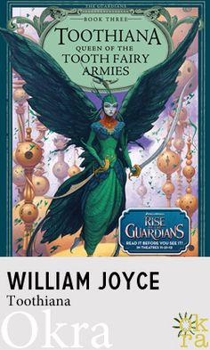 Toothiana, Queen of the Tooth Fairy Armies by William Joyce