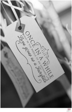 I love this saying!                      Fairytale Favor Tags - such a cute idea for your wedding favors.
