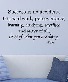 Love this 'Success Is No Accident' Wall Quotes™ Decal by Wallquotes.com by Belvedere Designs on #zulily! #zulilyfinds