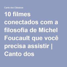 10 filmes conectados com a filosofia de Michel Foucault que você precisa assistir | Canto dos Clássicos
