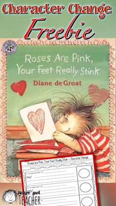 Use this fun FREEBIE to practice character change for the book Roses are Pink, Your Feet Really Stink by Diane deGroat.