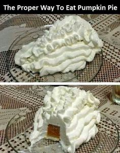 How about some pumpkin pie with that whip cream?