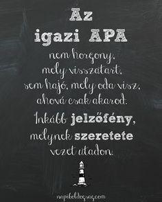 az igazi apa Love Life, My Love, Motivational Quotes, Inspirational Quotes, Daddy Gifts, English Quotes, Daily Motivation, Picture Quotes, Signs