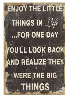 Enjoy The Little Things Quote Wall Art ~❥  So True!