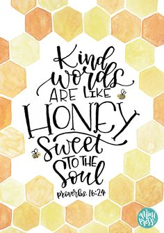 """Kind words are like Honey, sweet to the soul."" - Proverbs 16:24 Bible Verse Art Print on Etsy by MiniPress"
