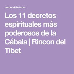 Los 11 decretos espirituales más poderosos de la Cábala | Rincon del Tibet