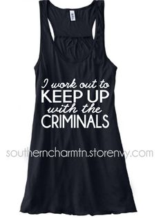 I Workout To Keep Up with the Criminals Flowy Racerback Tank $29.00 #leo #leow #southerncharmtn