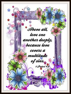 "Scripture art print ""Above All Love One Another"" Beautiful inspirational scripture quote wall decor 8 x Printed on professional quality glossy paper Unframed Printed Art Image Ready for framing. Please allow 3 - 5 days for processing and shipping! Inspirational Scripture Quotes, Scripture Art, Motivational Quotes, Scripture Images, Wall Decor Quotes, Art Prints Quotes, Quote Wall, Morning Greetings Quotes, Good Morning Quotes"