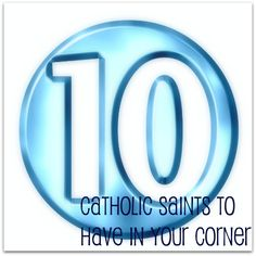 10 catholic saints to have in your corner as a Catholic mother
