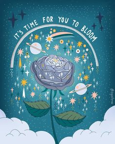 It's time for you to bloom. Arte Sketchbook, Hippie Art, Art Journal Pages, Wall Collage, Wallpaper Quotes, Wicca, Art Inspo, Art Quotes, Bloom