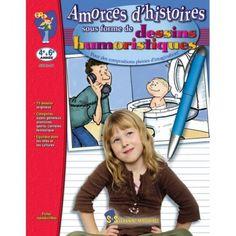 Gr 4-6 Amorces DHistoires Sous Forme de Dessins Humoristiques
