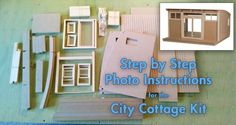 Photo Instructions for the City Cottage Kit - Instructions for the HBS/miniatures.com Creatin' Contest City Cottage Dollhouse Kit with photos and extra hints for every step.