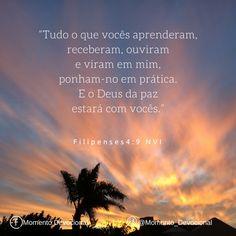 Versículo do dia: Filipenses 4:9 (NVI).   Facebook: Momento Devocional  Instagram: @momento_devocional  _________________________  #bible #bibleverse #bibleverses #bibleverseoftheday #biblia #bibliasagrada #nvi #versiculododia #momento_devocional #jesus #jesuslovesyou #jesusloves #jesusluzdomundo #e337