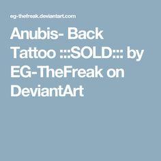 Anubis- Back Tattoo :::SOLD::: by EG-TheFreak on DeviantArt