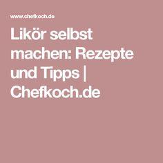 Likör selbst machen: Rezepte und Tipps   Chefkoch.de