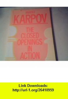 The Closed Openings in Action (The Macmillan chess library) (9780020339854) Anatoly Karpov , ISBN-10: 0020339852  , ISBN-13: 978-0020339854 ,  , tutorials , pdf , ebook , torrent , downloads , rapidshare , filesonic , hotfile , megaupload , fileserve