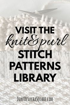 Textured knitting stitch patterns add interest and fun to your knitting projects. Visit the knit&purl stitch patterns library and learn some new stitches! Loom Knitting Patterns, Knitting Projects, Stitch Patterns, Knitting Tutorials, Knit Purl Stitches, Knit Rug, How To Purl Knit, Pattern Library, Knitting For Beginners