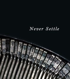 Writers: NEVER Settle