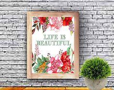 Life is beautiful, Wall Art, Life is Beautiful Printable, Inspiring Print, Watercolor Printable, Quote Printable, Flower Wall Decor