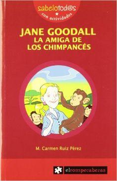 JANE GOODALL la amiga de los chimpancés (Sabelotod@s): Amazon.es: María del Carmen Ruiz Pérez: Libros