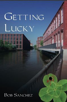 Getting Lucky by Bob Sanchez, http://www.amazon.com/dp/B004SIREHW/ref=cm_sw_r_pi_dp_cGfQqb1K32402
