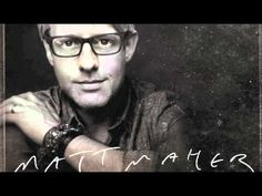 "A new song from Matt Maher's new album ""The Love In Between""."
