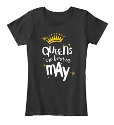 Queens Are Born In May   Birthday Shirt Black Women's T-Shirt Front