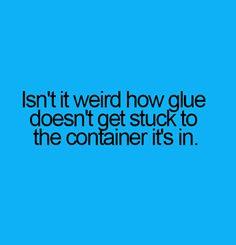 Glue Doesn't stick #Funny, #Glue, #Stick