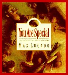 """""""Max Lucado """"You Are Special"""". Love this children's book with great message."""""""