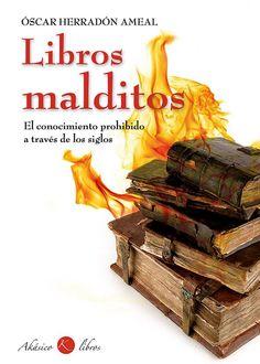 """Óscar Herradón Ameal. """"Libros malditos. El conocimiento prohibido a través de los libros"""". Editorial Akásico libros"""