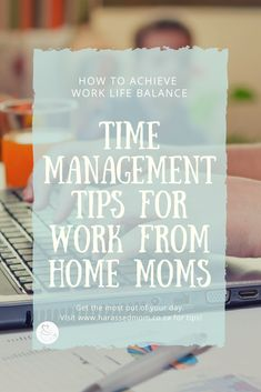 Time Management Tips For Work From Home Moms - Single Working Mom - Ideas of Single Working Mom - Time Management Tips for Work at Home Moms Time Management Tips, Business Management, Stress Management, Gentle Parenting, Parenting Advice, Working Mom Tips, Work From Home Moms, Getting Old, How To Plan
