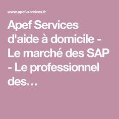 Apef Services d'aide à domicile - Le marché des SAP - Le professionnel des…