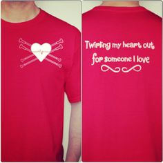 Designed by my 15 year old twirler who lost her daddy on December 26. Cost is $20. Mwarncke11@gmail.com  February is Heart Health Month. 100% of the proceeds will be donated.
