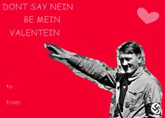 Hitler Valentine | Hitler Valentein Card by KiraCreator21 on DeviantArt