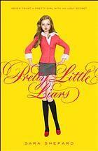 Pretty Little Liars by Sara Shepard (F SHE)