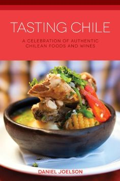 Tasting Chile: A Celebration of Authentic Chilean Foods and Wines (Hippocrene Cookbook Library) by Daniel Joelson,http://www.amazon.com/dp/0781813190/ref=cm_sw_r_pi_dp_gFnotb0PZAAQ0TD0