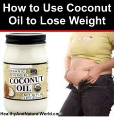 Use Coconut Oil to Lose Weight