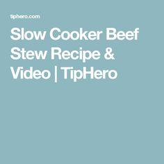 Slow Cooker Beef Stew Recipe & Video   TipHero