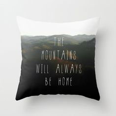 Mountain Home Quote Pillow Cover Mountains by MySweetReveries, $45.00